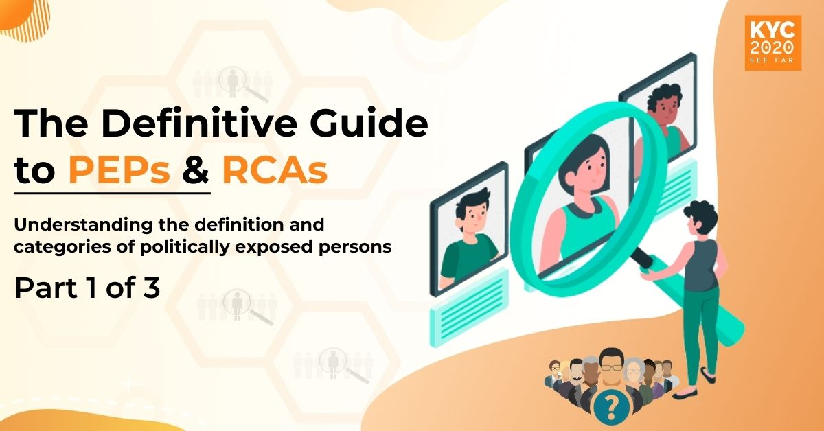 The KYC2020 Guide to PEP Screening: Defining PEP and RCA